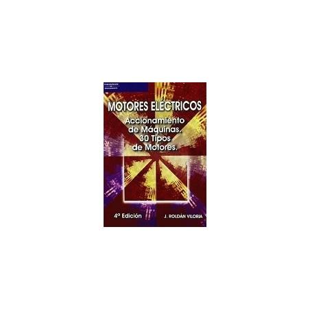 MOTORES ELECTRICOS. ACCIONAMIENTO DE MAQUINAS. 30 TIPOS DE MOTORES
