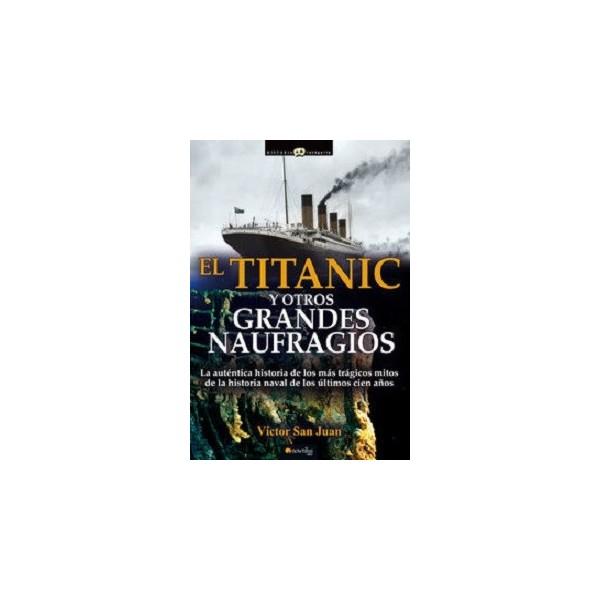 TITANIC Y OTROS GRANDES NAUFRAGIOS