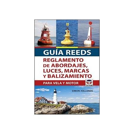 GUÍA REEDS. REGLAMENTO DE ABORDAJES, LUCES, MARCAS Y BALIZAMIENTO PARA VELA Y MOTOR