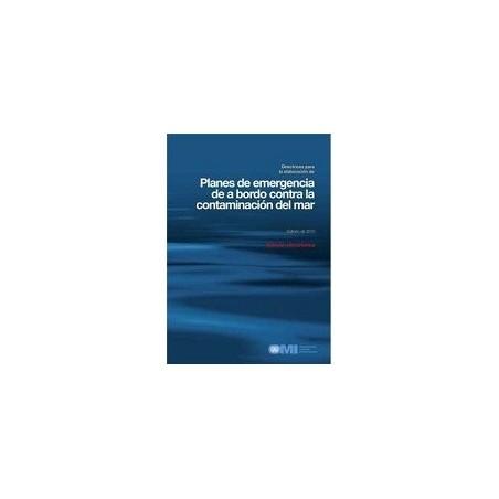 EB586S. EBOOK DIRECTRICES PARA LA ELABORACIÓN DE PLANES DE EMERGENCIA A BORDO CONTRA LA CONTAMINACION DEL MAR. Ed 2010.