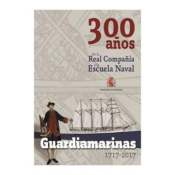 GUARDIAMARINAS 1717 - 2017....