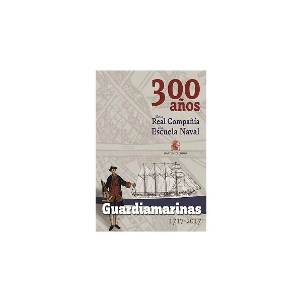 GUARDIAMARINAS 1717 - 2017. 300 AÑOS....