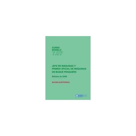 ET707S. CURSO MODELO: JEFE DE MAQUINAS Y PRIMER OFICIAL DE MAQUINAS DE BUQUE PESQUERO. Edición 2008. Ebook