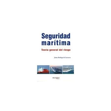 SEGURIDAD MARITIMA TEORIA GENERAL DEL RIESGO