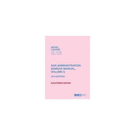 ETB313E MODEL COURSE: SAR ADMINISTRATION (IAMSAR VOL I),2014 ED